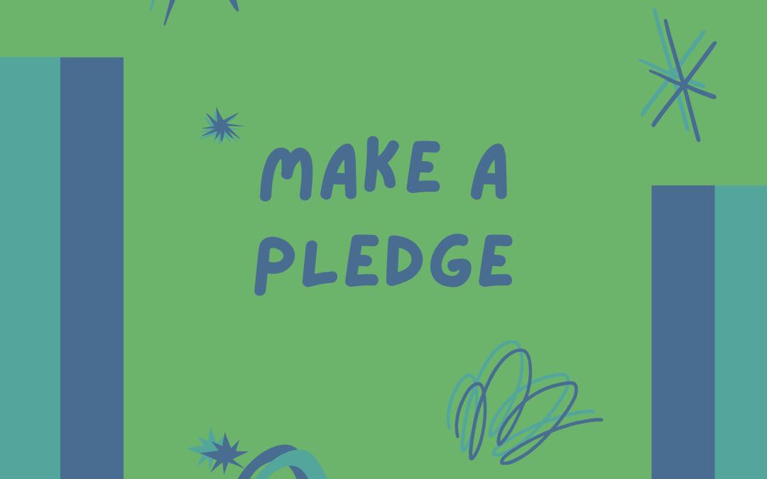 L'initiative #MakeAPledge a officiellement démarré!